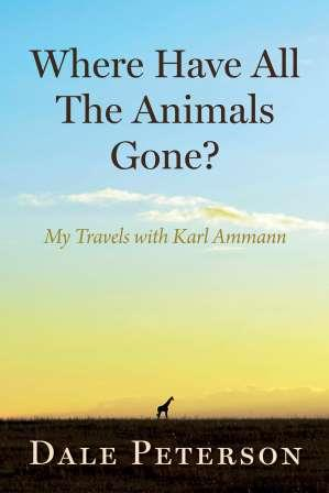 """Where have all the animals gone"": a book by Dale Peterson."
