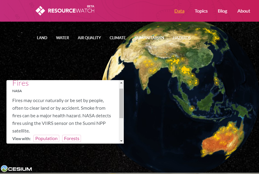 The global large fires data set accessed on Resource Watch's Planet Pulse page. Using this tool, you can view the geographic distribution of 18 different types of data overlaid on an interactive globe. It also suggests related data sets that might be of interest, such as, in this case, adding data on population or forests to the data on fires.