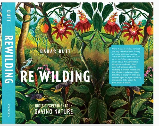 Rewilding, India's Experiments in Saving Nature by Bahar Dutt