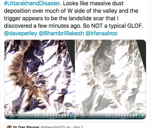 कैलगरी विश्वविद्यालय के भू-आकृतिविद (geomorphologist) डैन शुगर का ट्वीट। उन्होंने अपने सहकर्मियों की मदद से विश्लेषण कर पाया कि ग्लेशियर वाली झील भूस्खलन की वजह से टूटी जिससे ऋषिगमंगा और धौलगंगा नदियों में अचानक बाढ़ आई।